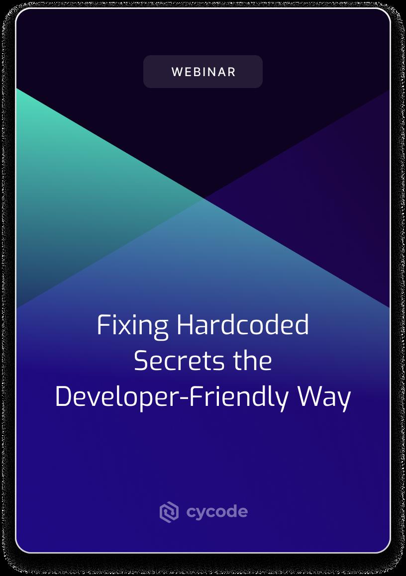 Fixing Hardcoded Secrets the Developer-Friendly Way